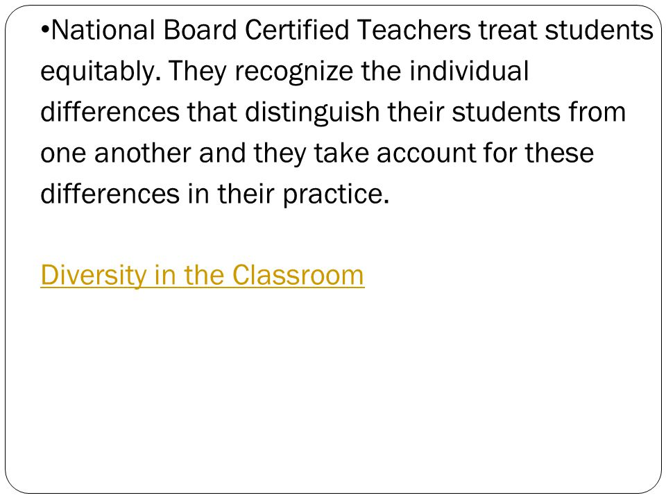 National Board Certified Teachers treat students equitably