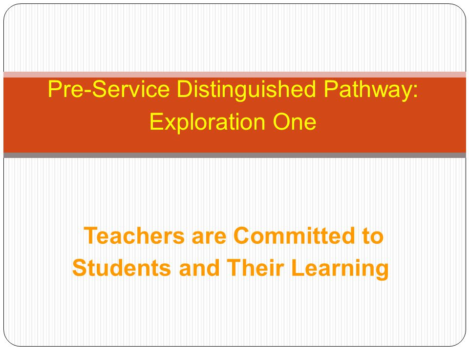 Pre-Service Distinguished Pathway: Exploration One