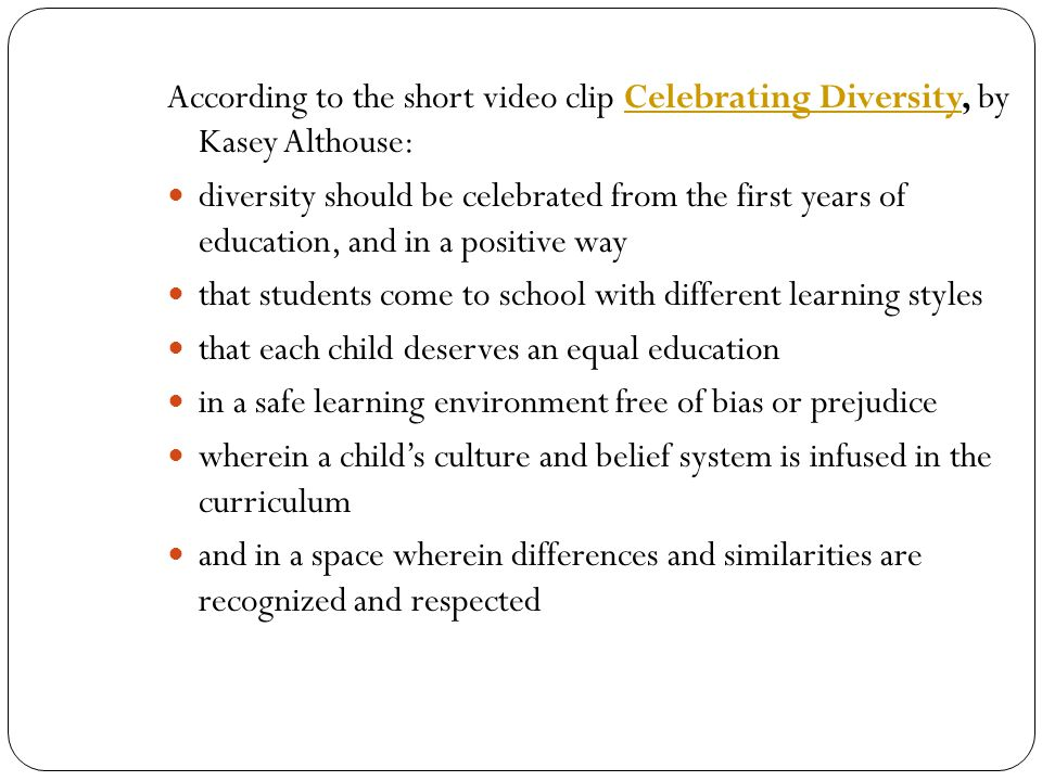 According to the short video clip Celebrating Diversity, by Kasey Althouse: