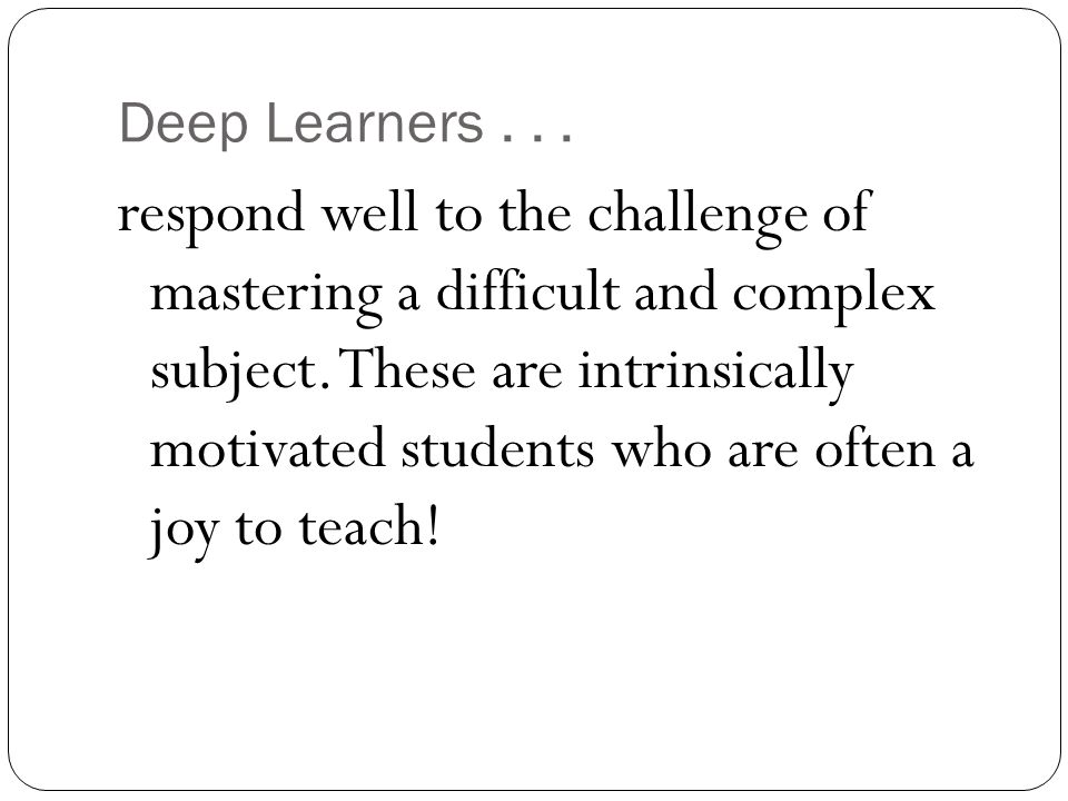 Deep Learners . . .