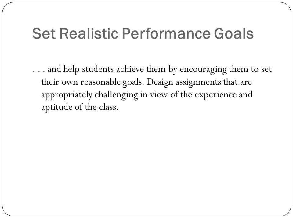 Set Realistic Performance Goals
