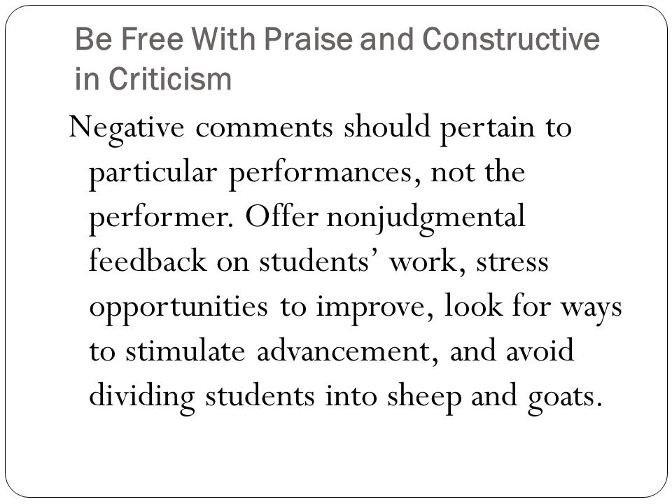 Be Free With Praise and Constructive in Criticism