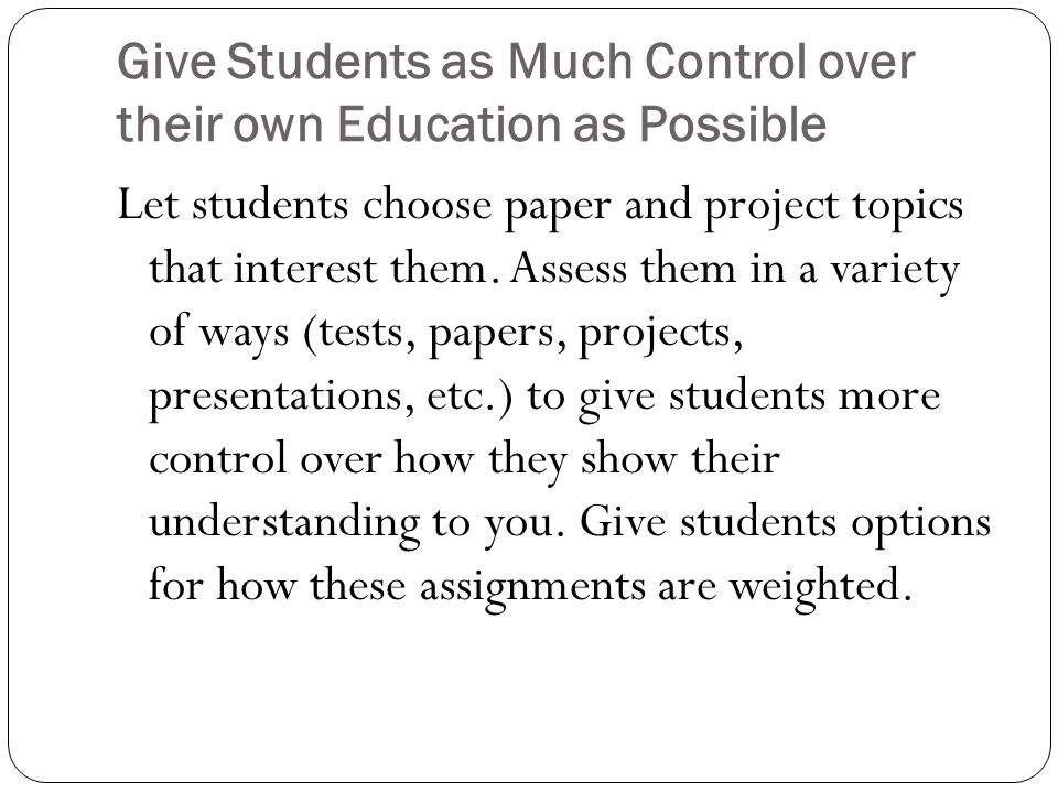 Give Students as Much Control over their own Education as Possible