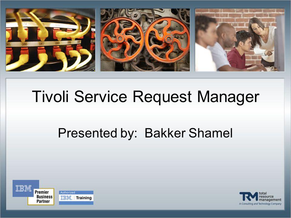 Tivoli Service Request Manager