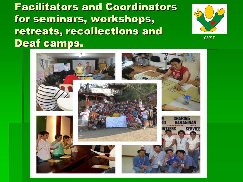 Facilitators and Coordinators for seminars, workshops, retreats, recollections and Deaf camps.
