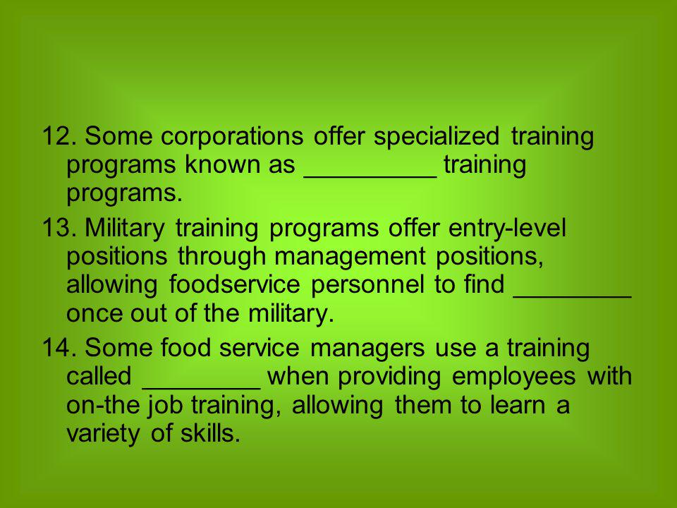 12. Some corporations offer specialized training programs known as _________ training programs.