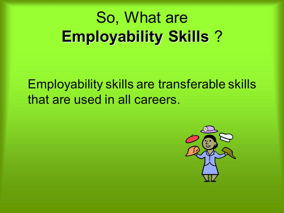 So, What are Employability Skills