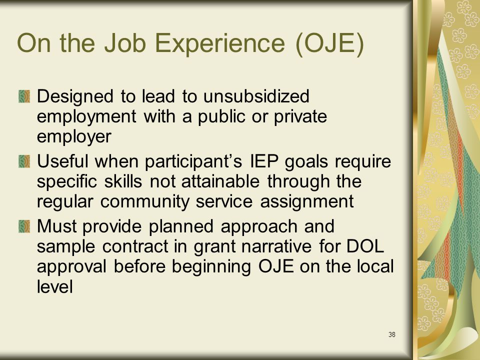 On the Job Experience (OJE)