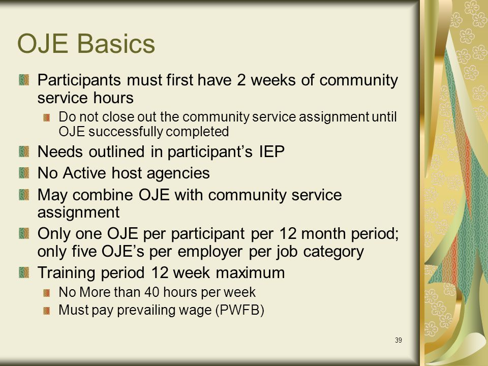 OJE Basics Participants must first have 2 weeks of community service hours.
