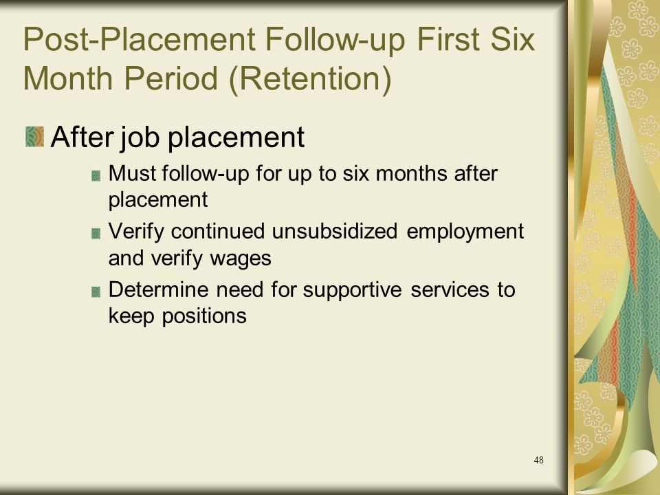 Post-Placement Follow-up First Six Month Period (Retention)