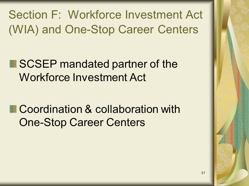 Section F: Workforce Investment Act (WIA) and One-Stop Career Centers