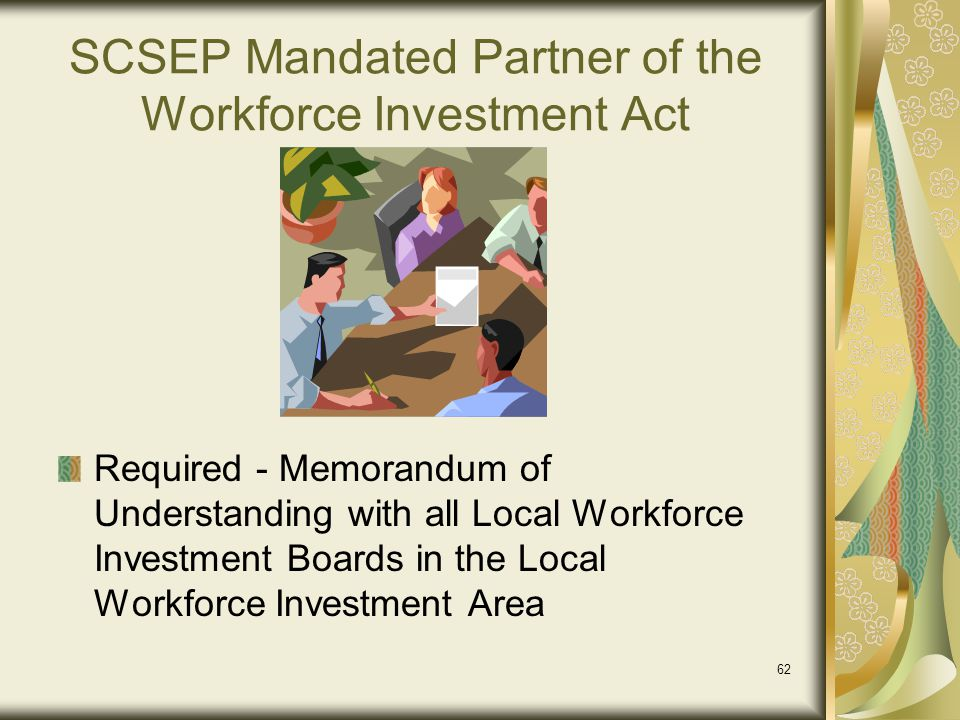 SCSEP Mandated Partner of the Workforce Investment Act