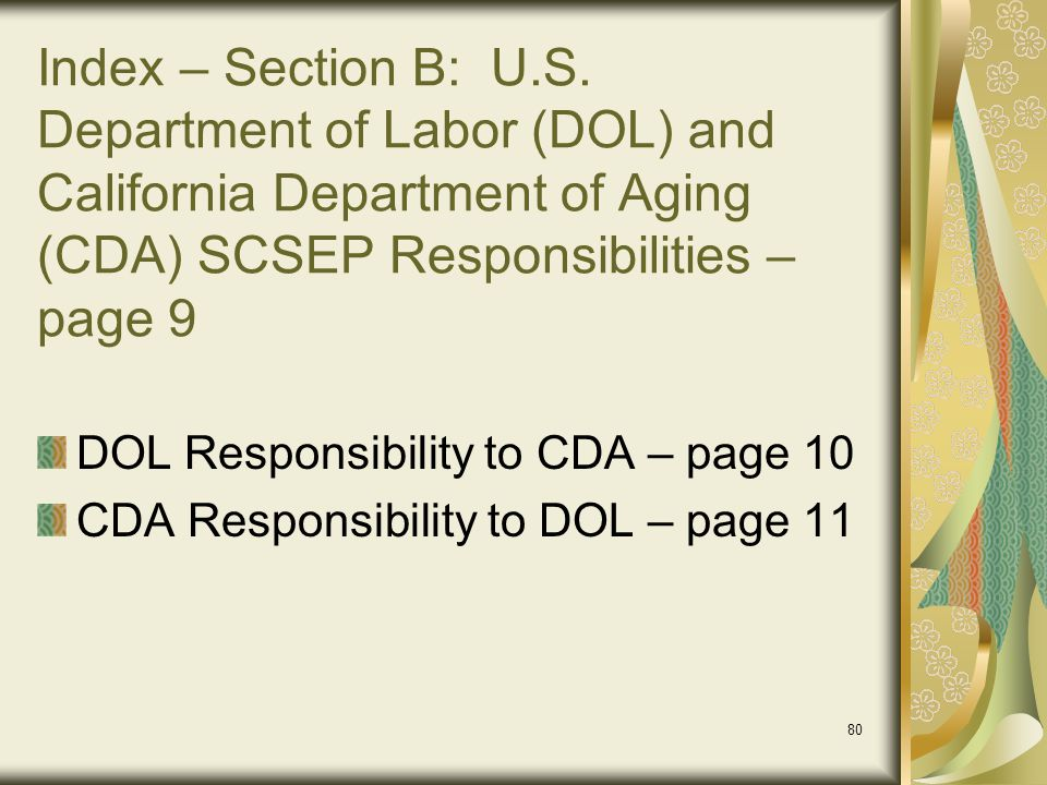 Index – Section B: U.S. Department of Labor (DOL) and California Department of Aging (CDA) SCSEP Responsibilities – page 9