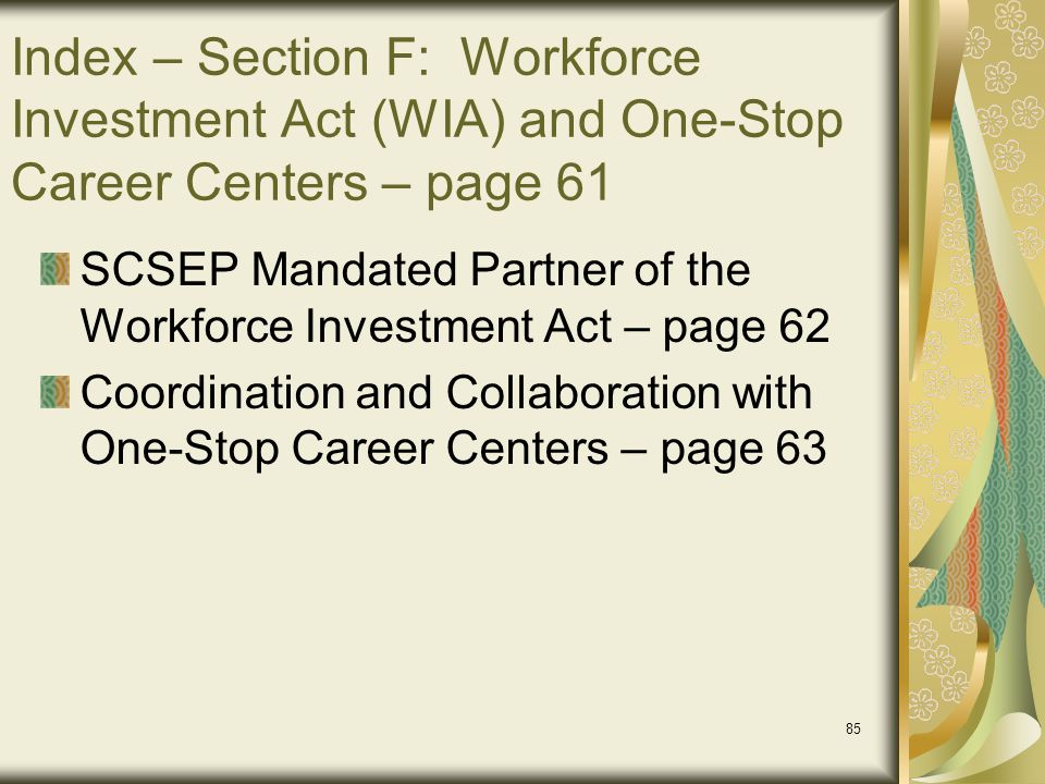 Index – Section F: Workforce Investment Act (WIA) and One-Stop Career Centers – page 61