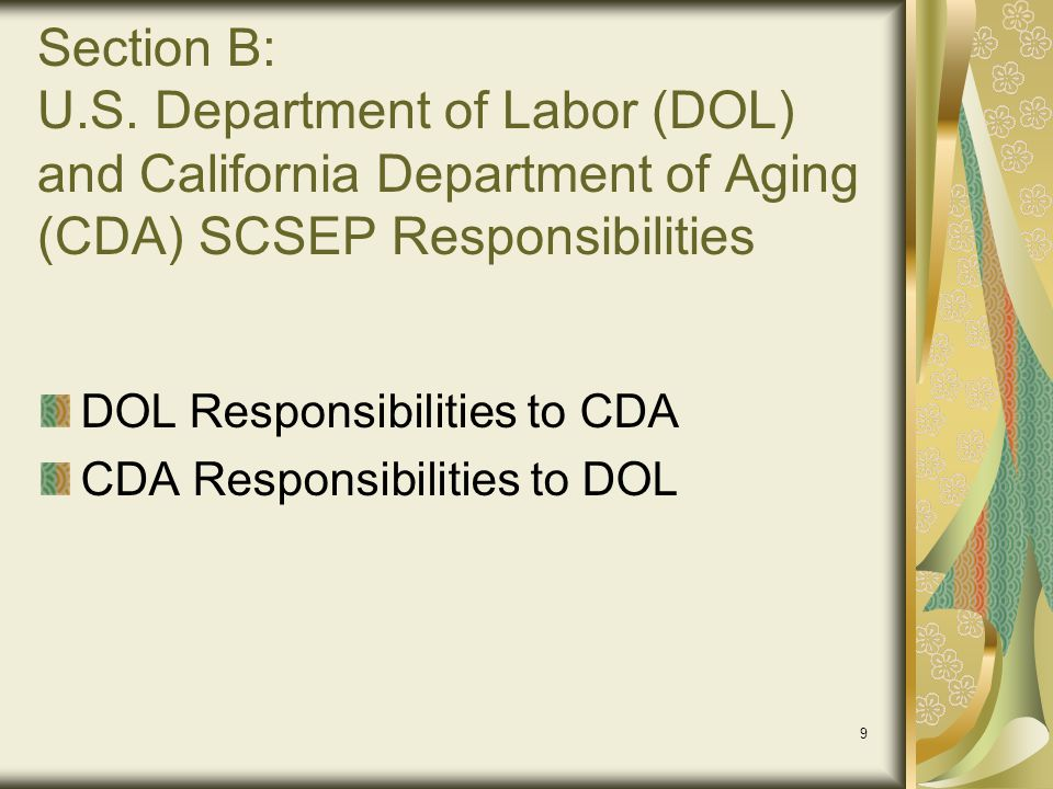 Section B: U.S. Department of Labor (DOL) and California Department of Aging (CDA) SCSEP Responsibilities