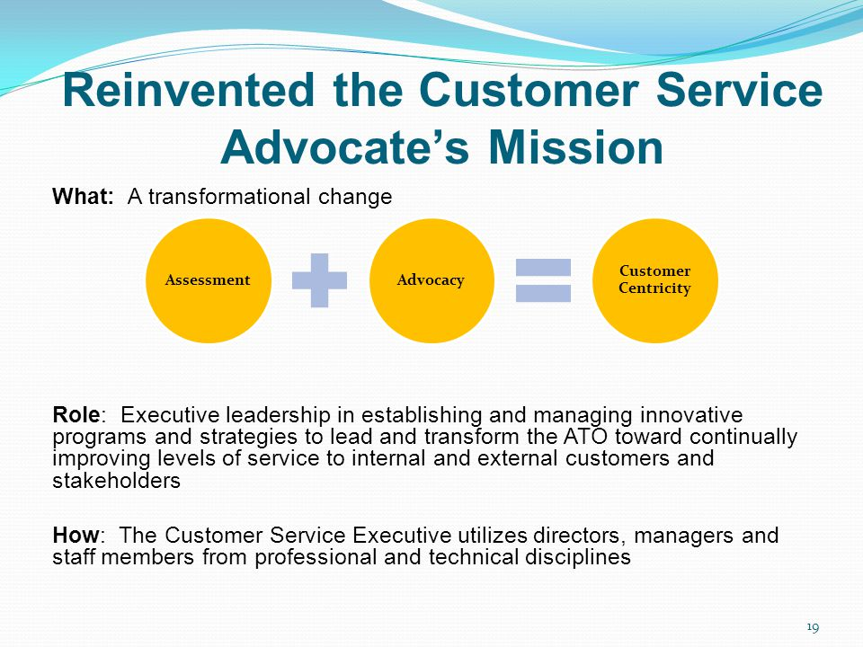 Reinvented the Customer Service Advocate's Mission