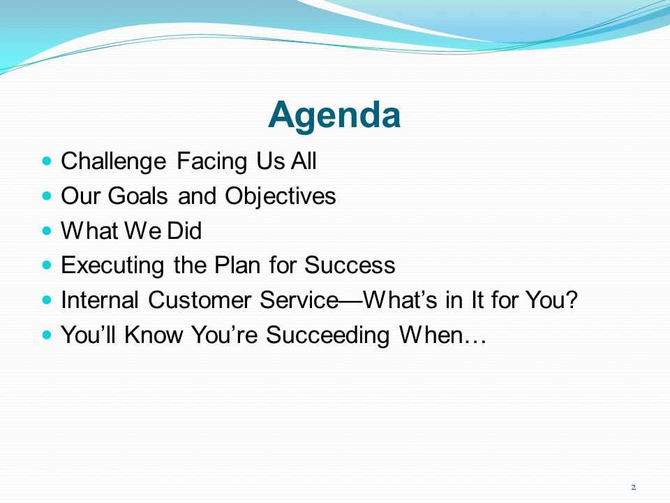 Agenda Challenge Facing Us All Our Goals and Objectives What We Did