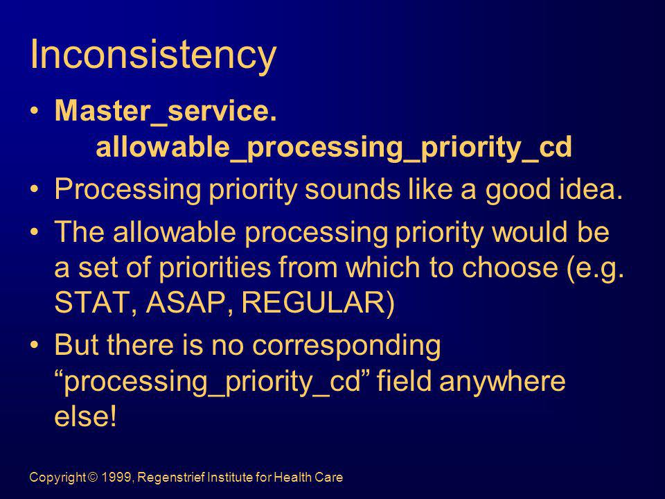 Inconsistency Master_service. allowable_processing_priority_cd
