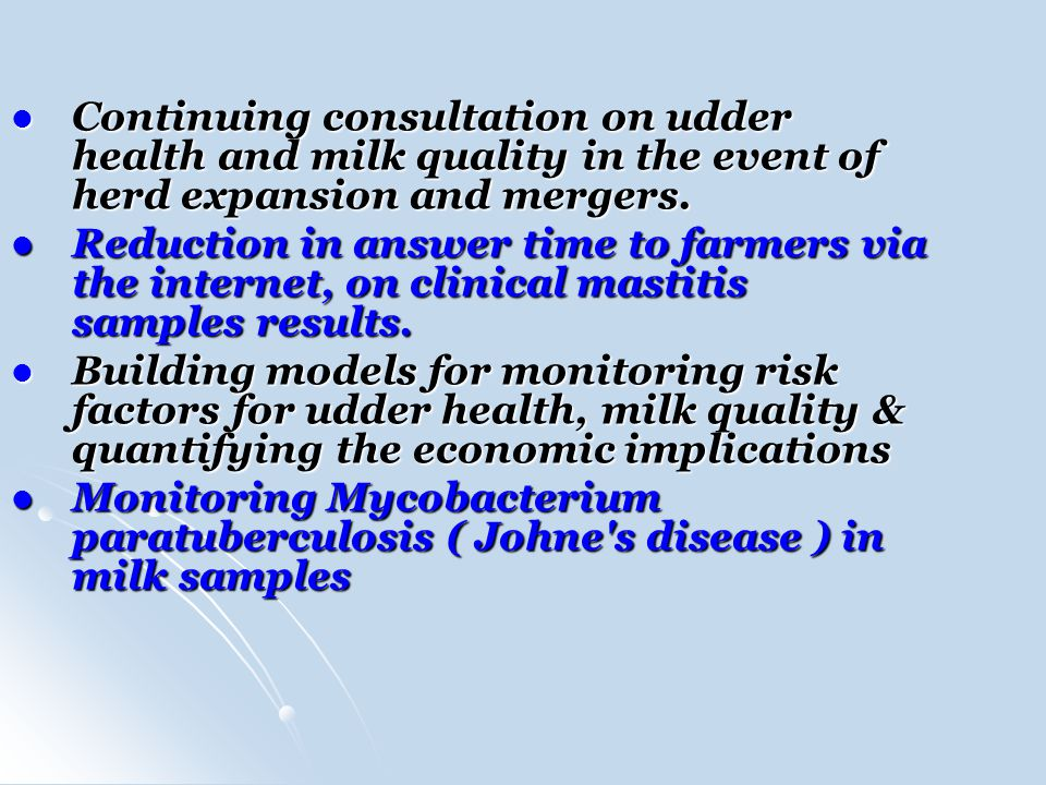 Continuing consultation on udder health and milk quality in the event of herd expansion and mergers.