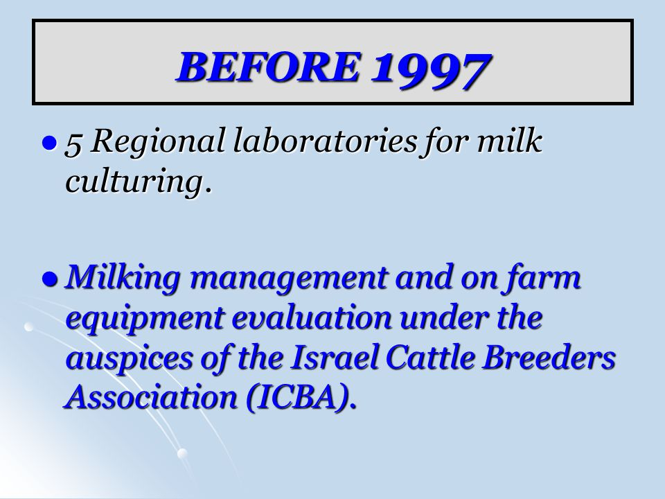 BEFORE 1997 5 Regional laboratories for milk culturing.