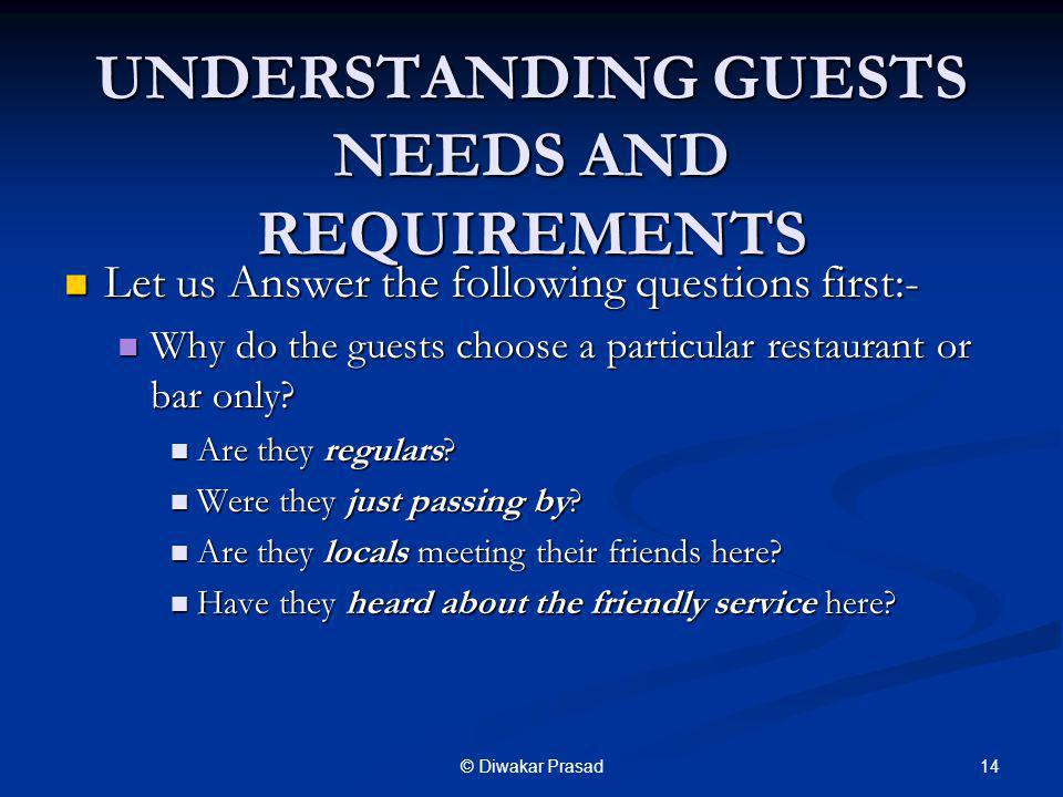 UNDERSTANDING GUESTS NEEDS AND REQUIREMENTS