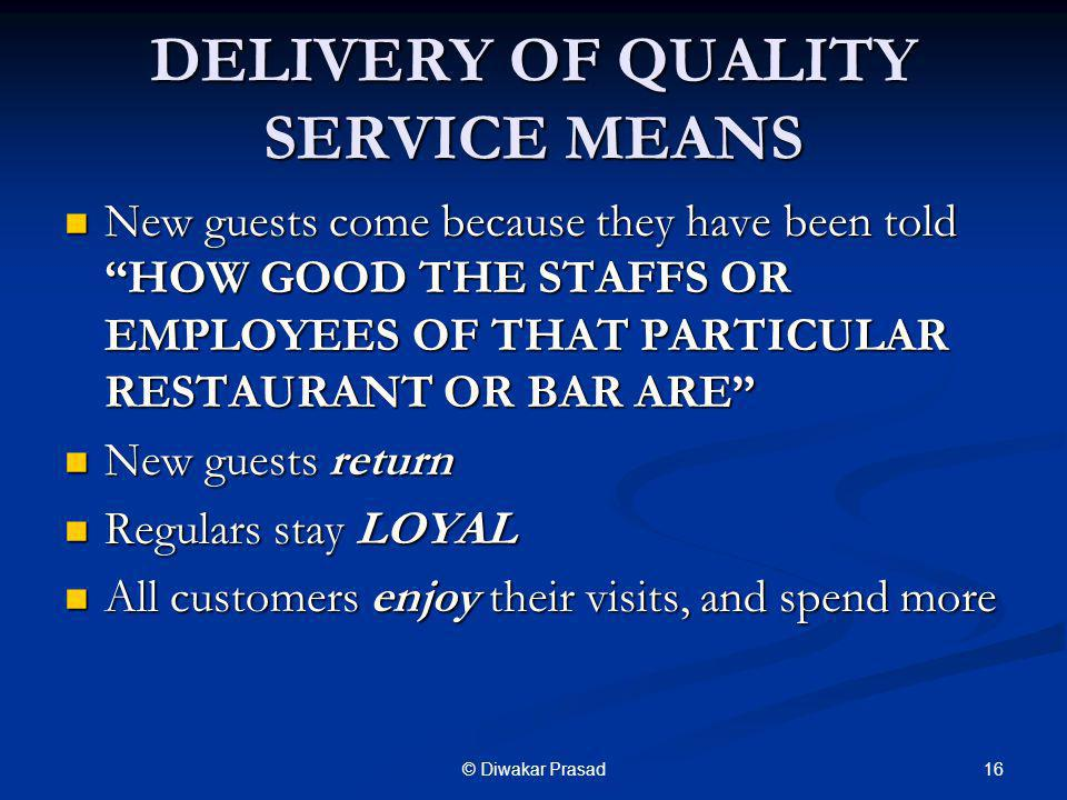 DELIVERY OF QUALITY SERVICE MEANS