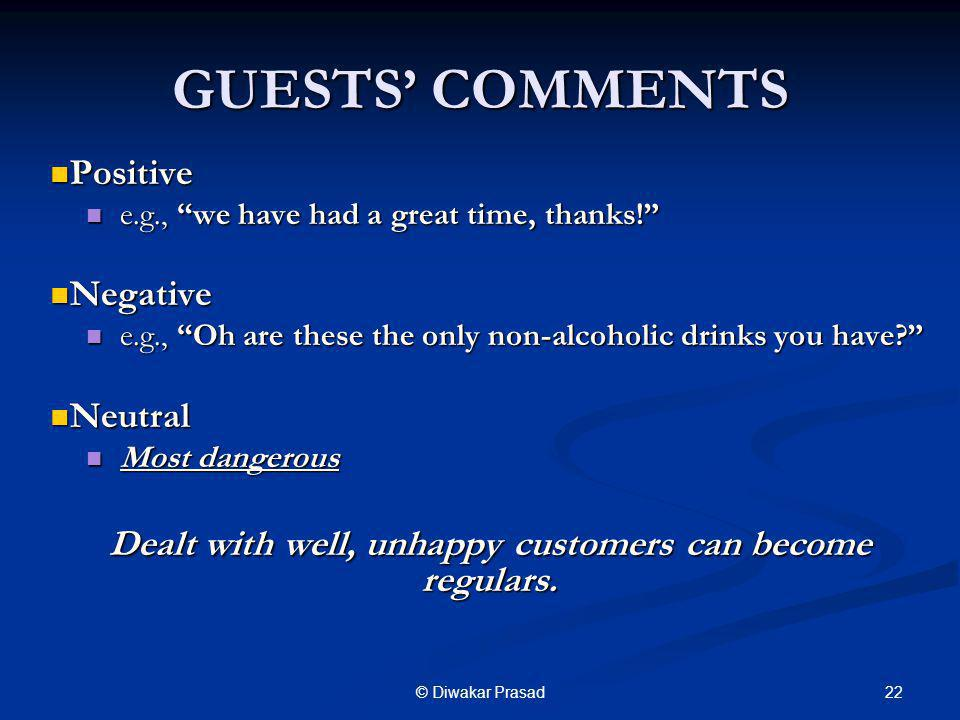 Dealt with well, unhappy customers can become regulars.