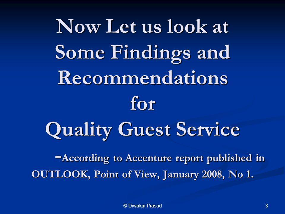 Now Let us look at Some Findings and Recommendations for Quality Guest Service -According to Accenture report published in OUTLOOK, Point of View, January 2008, No 1.