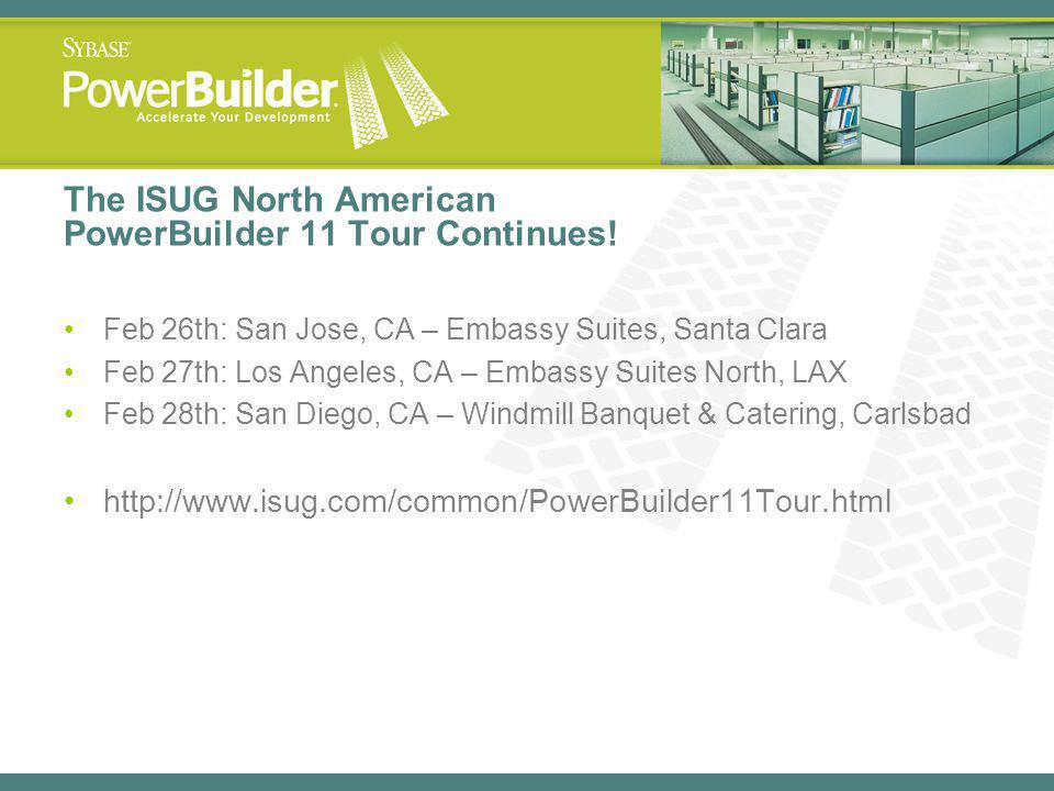 The ISUG North American PowerBuilder 11 Tour Continues!
