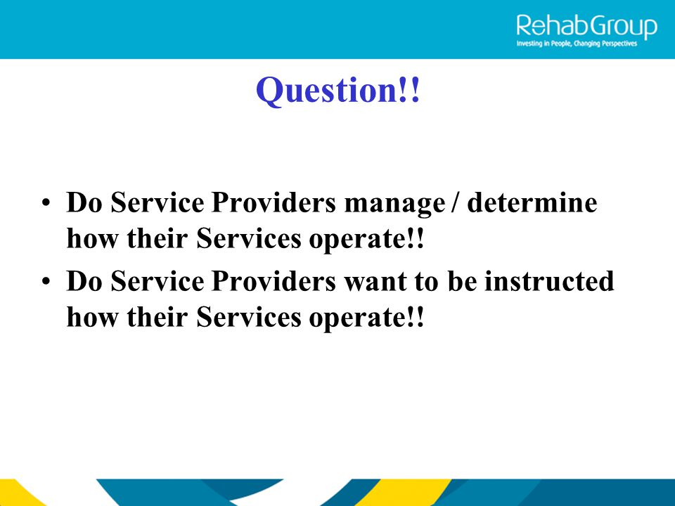Question!! Do Service Providers manage / determine how their Services operate!!