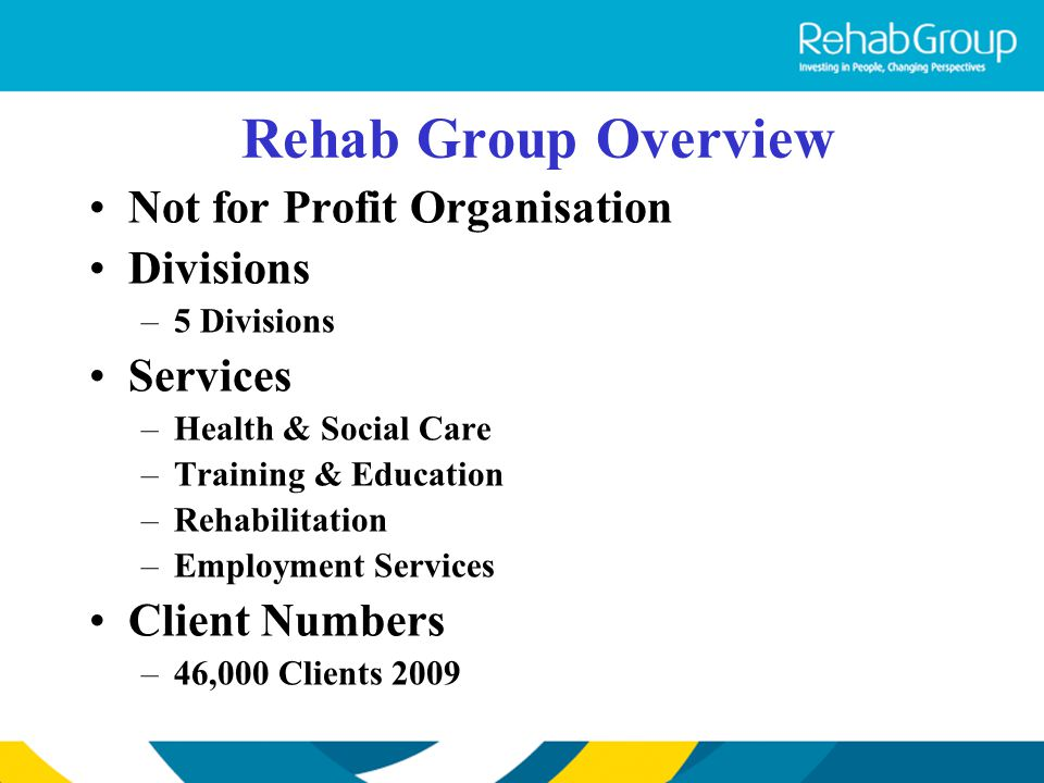 Rehab Group Overview Not for Profit Organisation Divisions Services