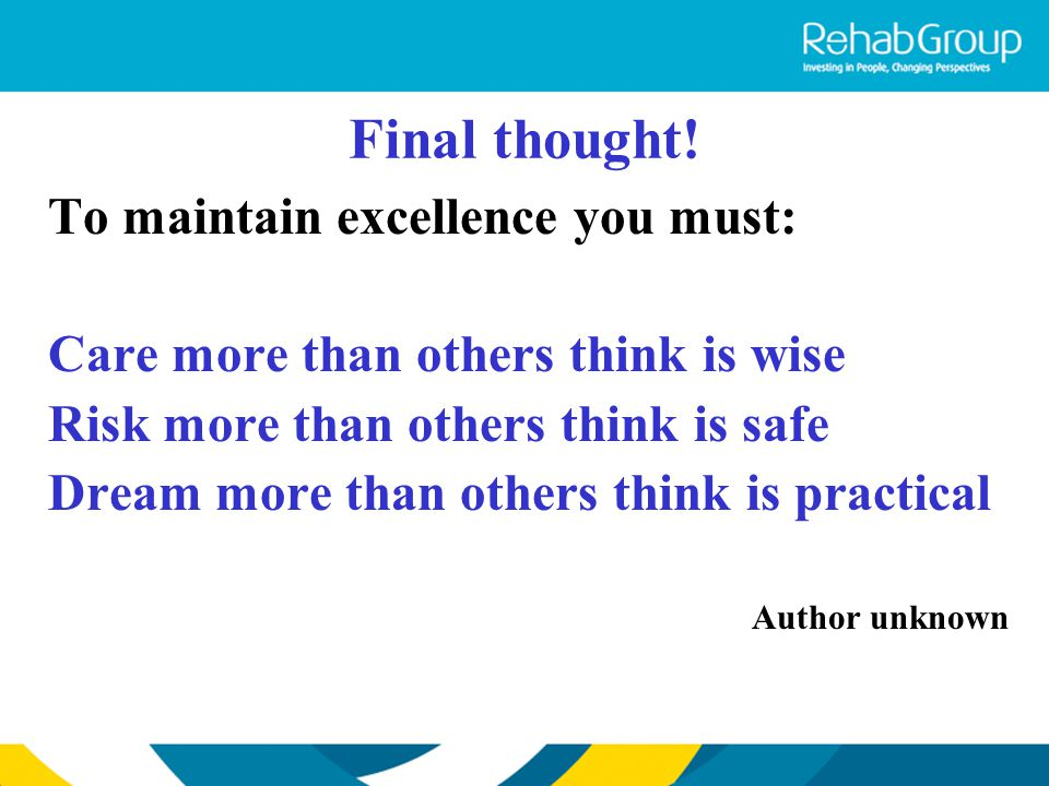 Final thought! To maintain excellence you must: