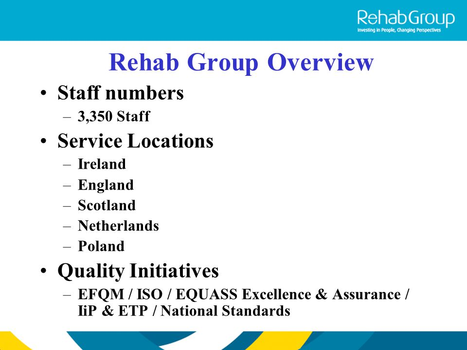 Rehab Group Overview Staff numbers Service Locations