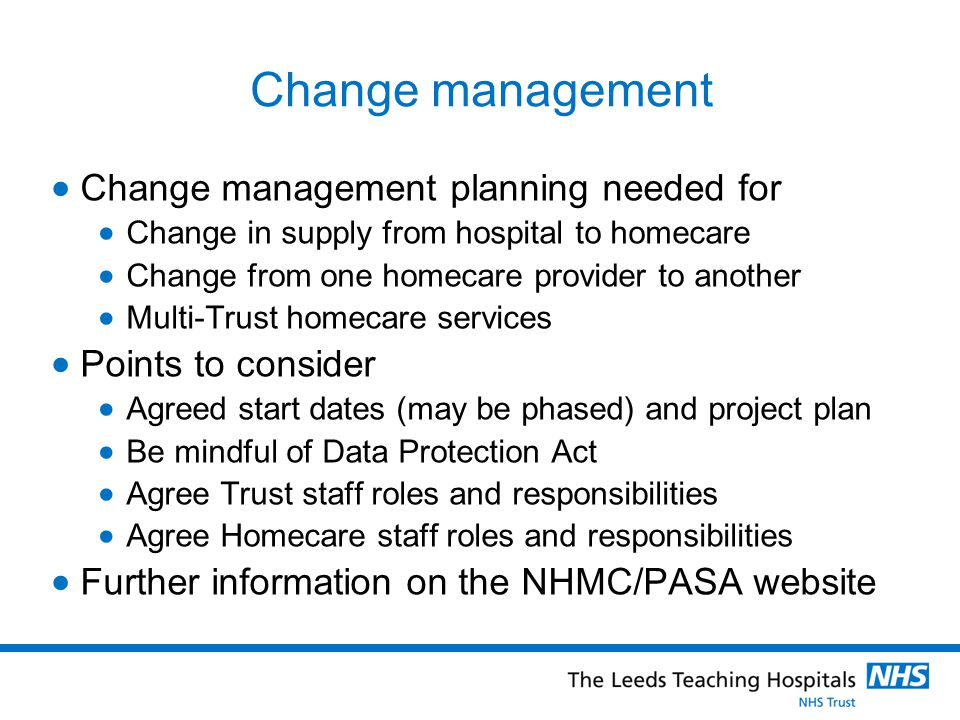 Change management Change management planning needed for