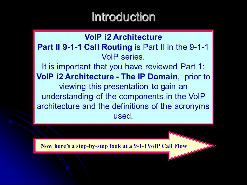 Introduction VoIP i2 Architecture Part II 9-1-1 Call Routing is Part II in the 9-1-1 VoIP series.