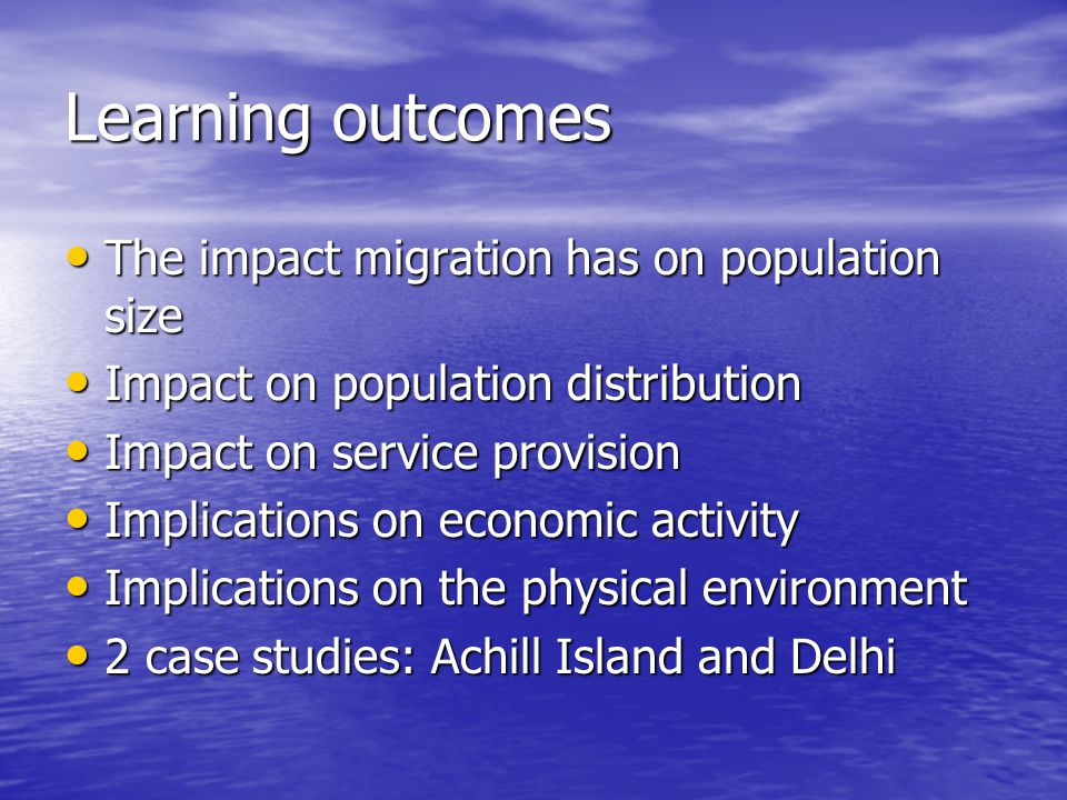 Learning outcomes The impact migration has on population size