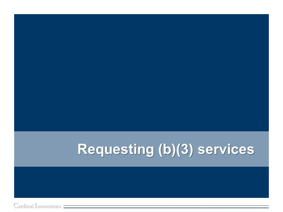 Requesting (b)(3) services