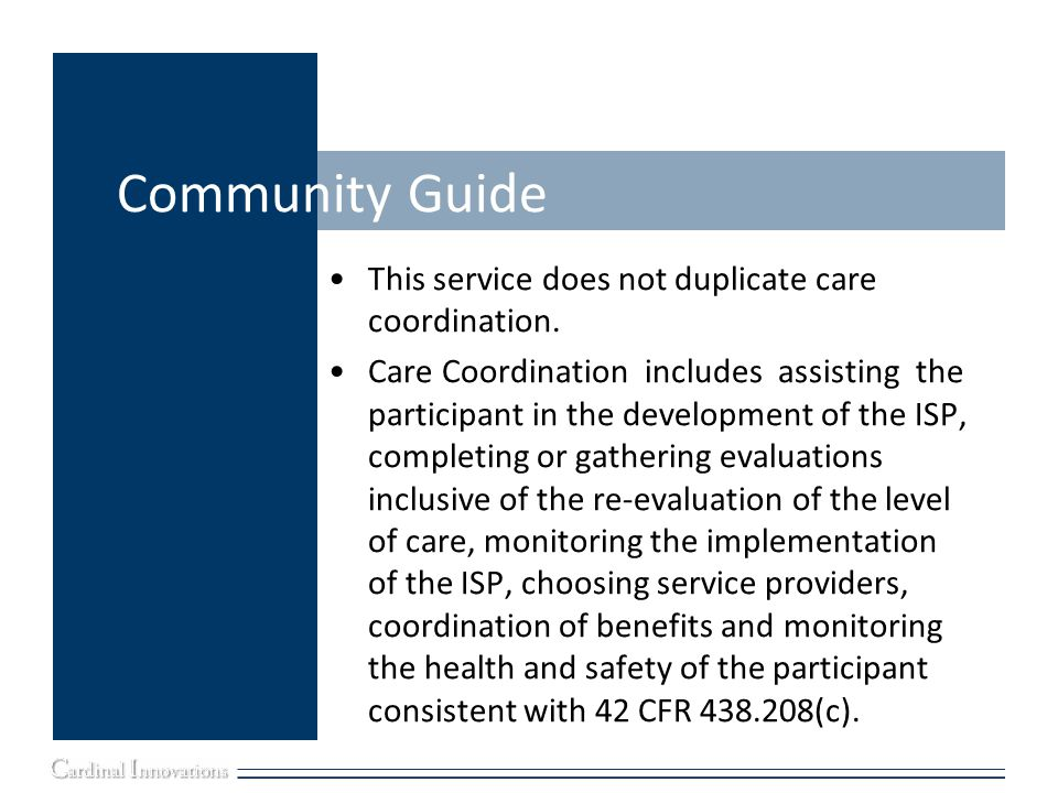 Community Guide This service does not duplicate care coordination.