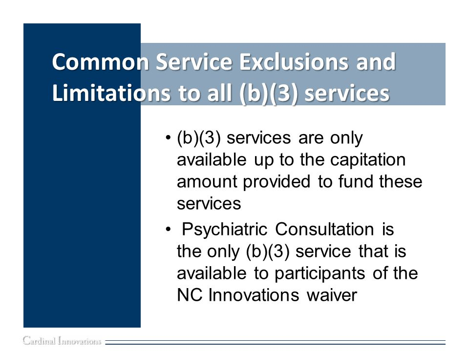 Common Service Exclusions and Limitations to all (b)(3) services