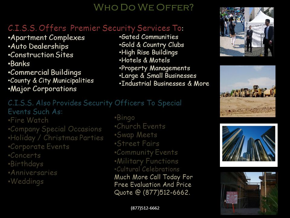 Who Do We Offer C.I.S.S. Offers Premier Security Services To: