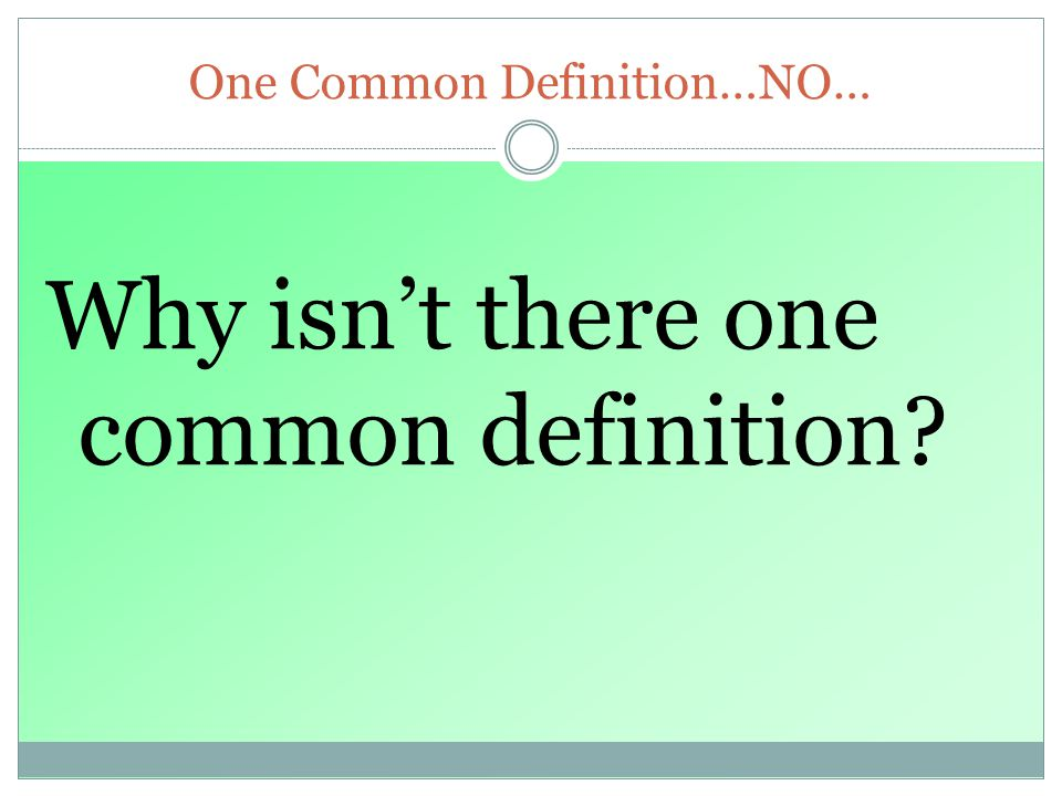 One Common Definition…NO…