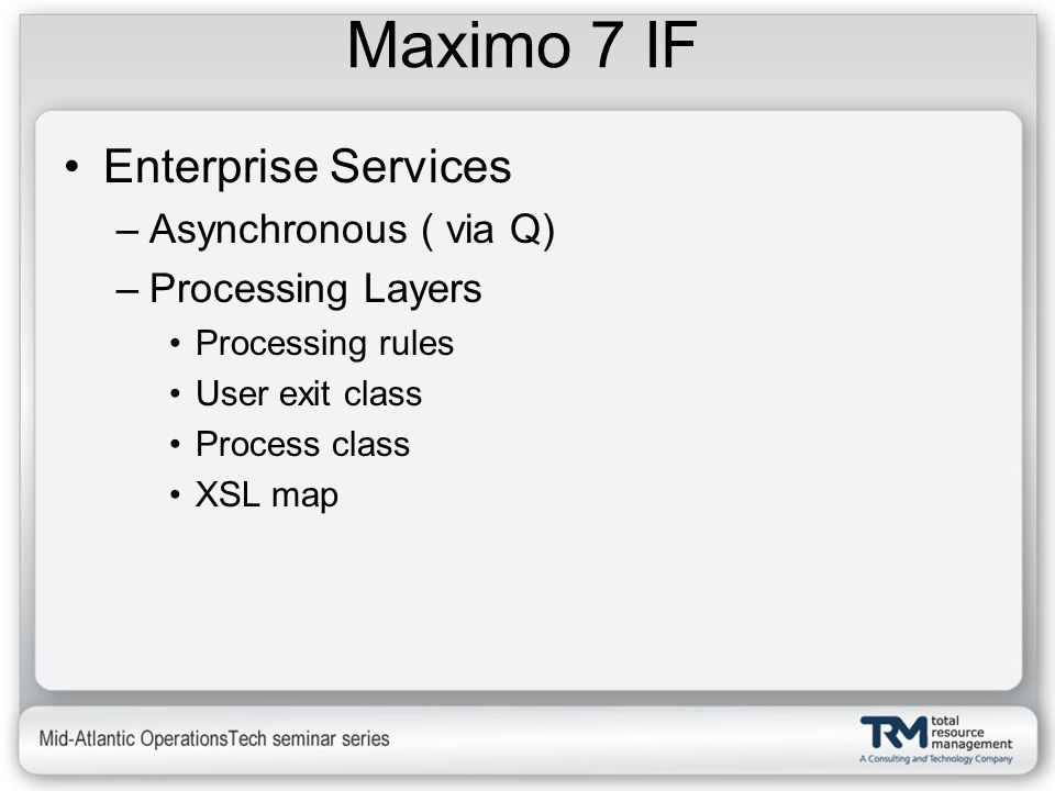 Maximo 7 IF Enterprise Services Asynchronous ( via Q)