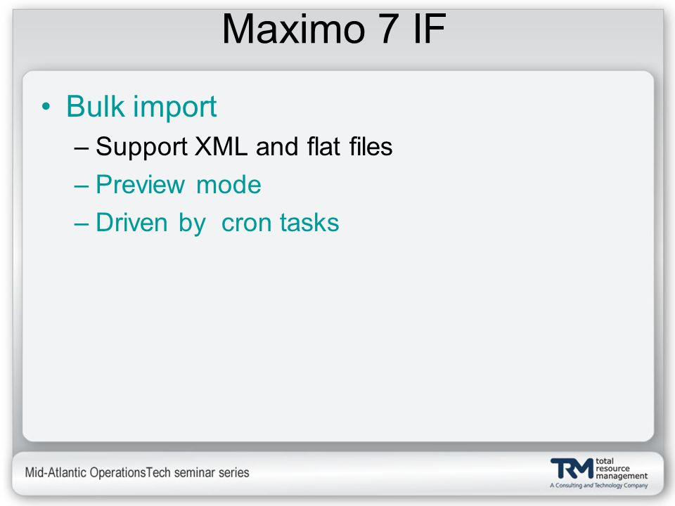 Maximo 7 IF Bulk import Support XML and flat files Preview mode