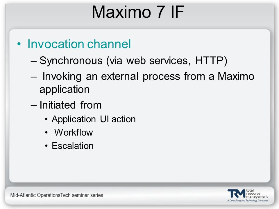 Maximo 7 IF Invocation channel Synchronous (via web services, HTTP)