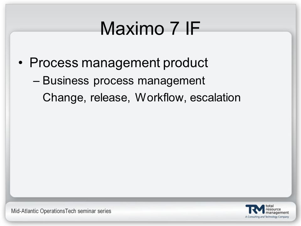 Maximo 7 IF Process management product Business process management