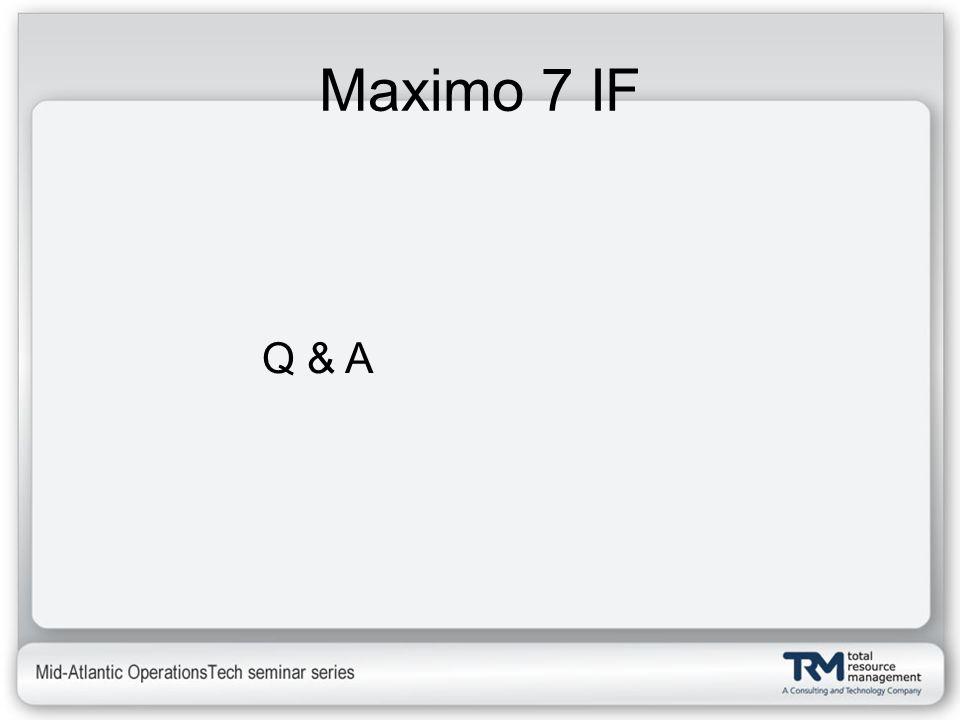 Maximo 7 IF Q & A