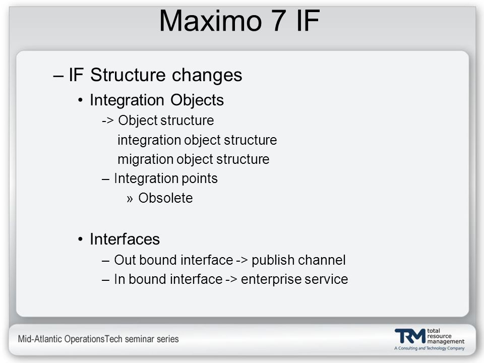 Maximo 7 IF IF Structure changes Integration Objects Interfaces