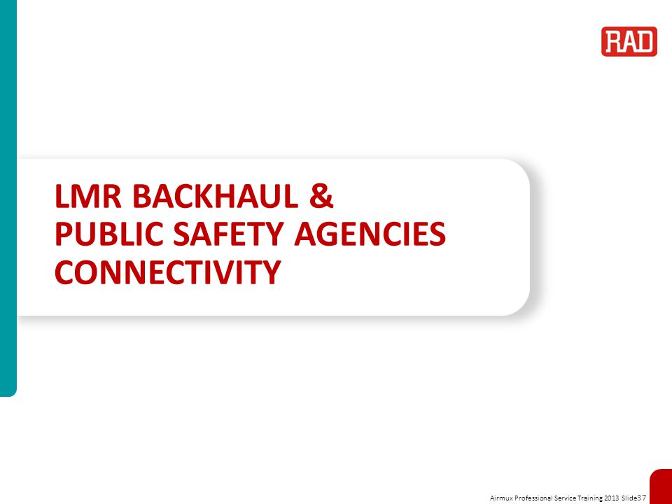 LMR Backhaul & Public Safety Agencies Connectivity