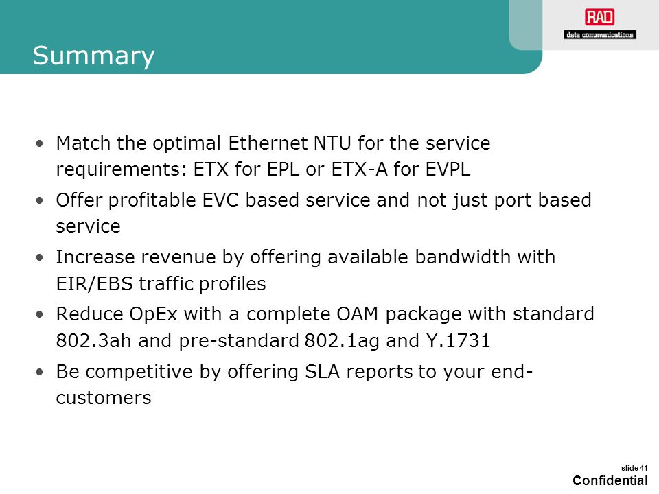 Summary Match the optimal Ethernet NTU for the service requirements: ETX for EPL or ETX-A for EVPL.
