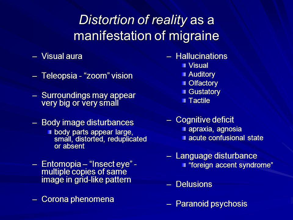 Distortion of reality as a manifestation of migraine